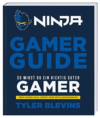 Ninja: Gamer Guide. So wirst du ein richtig guter Gamer: Profi-Gamer Ninja verrät seine Erfolgsgeheimnisse