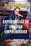 EXPERIENCIAS DE UN GRAN EMPRENDEDOR: EMPRENDER ES MÁS QUE ADMINISTRAR (Spanish Edition)