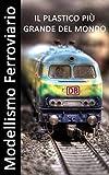 Modellismo Ferroviario - Il plastico più grande del mondo - Fotolibro