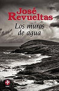 Los muros de agua par José Revueltas