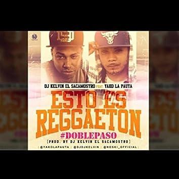 Esto Es Reggeaton (feat. DJ Kelvin el Sacamostro)