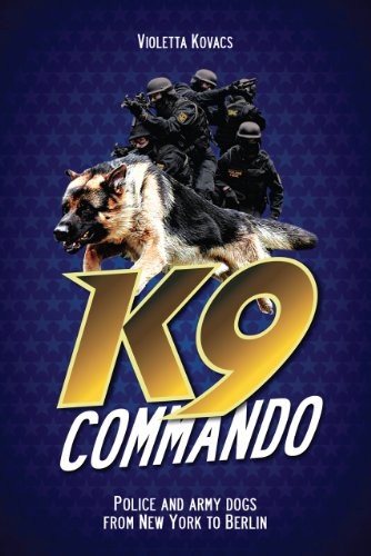 K9 Commando: Police and Army Dogs from New York to Berlin
