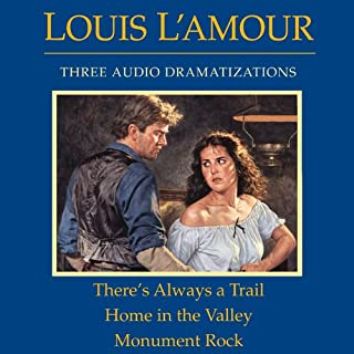 There's Always a Trail - Home in the Valley - Monument Rock (Dramatized)                   By:                                                                                                                                 Louis L'Amour                               Narrated by:                                                                                                                                 full cast                      Length: 3 hrs and 10 mins     27 ratings     Overall 4.9