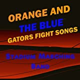 The Orange and the Blue (University of Florida Gators Fight Song)