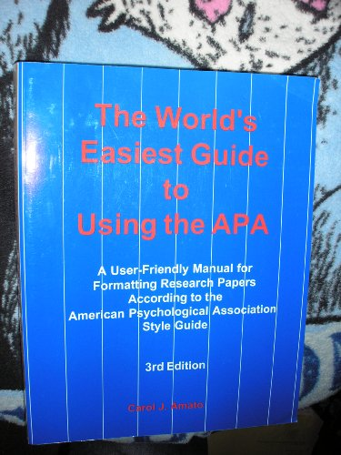 The World's Easiest Guide to Using the Apa: A User-Friendly Manual for Formatting Research Papers Ac