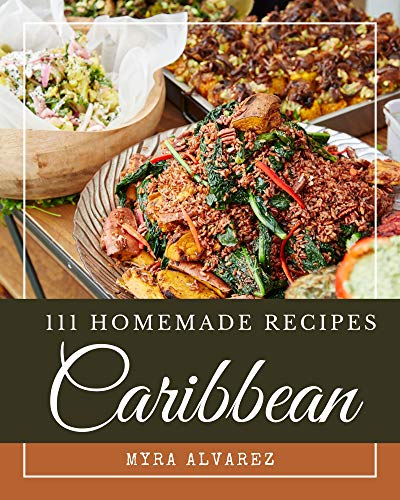 111 Homemade Caribbean Recipes: More Than a Caribbean Cookbook (English Edition)