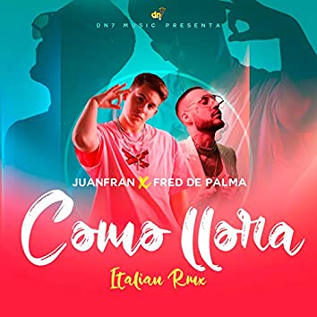 Como Llora (Italian Remix)