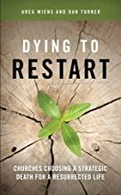 Dying to Restart: Churches Choosing a Strategic Death for a Resurrected Life