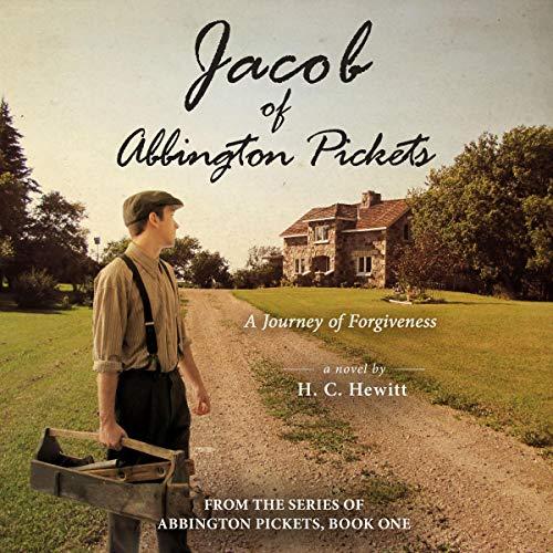 Jacob of Abbington Pickets: A Journey of Forgivenes cover art
