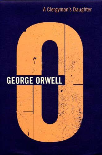 A Clergyman's Daughter: Vol.3 (The Complete Works of George Orwell)