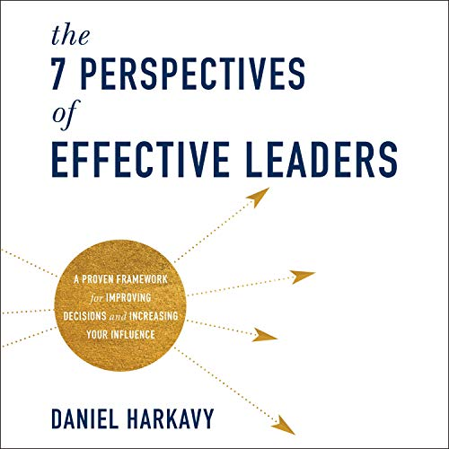 The 7 Perspectives of Effective Leaders Audiobook By Daniel Harkavy cover art