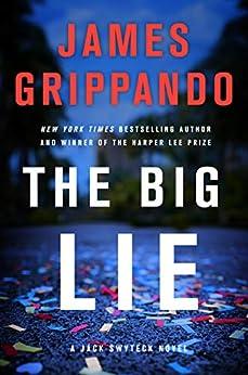 The Big Lie: A Jack Swyteck Novel by [James Grippando]