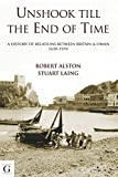 Unshook Till the End of Time - A History of Britain and Oman, 1650-1975