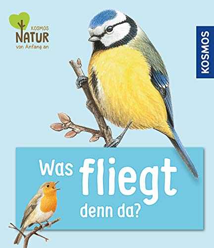 Was fliegt denn da?: Mini-Kindernaturführer