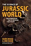 The Science of Jurassic World: The Dinosaur Facts Behind the Films (English Edition)