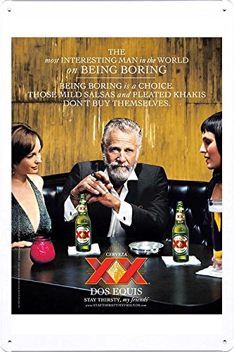 Tin Sign Metal Poster Plate (8'x12') of Dos Equis Beer: Being boring by Food & Beverage Decor Sign