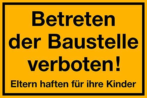 Betreten der Baustelle verboten! Eltern haften für Ihre Kinder Schild 300 x 200 mm 1,5mm dick