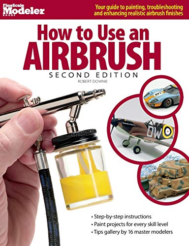 How to Use an Airbrush (FineScale Modeler Books)