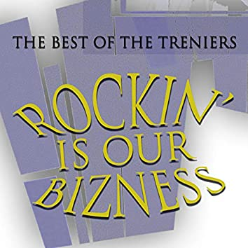 Rockin' Is Our Bizness - The Best of the Treniers
