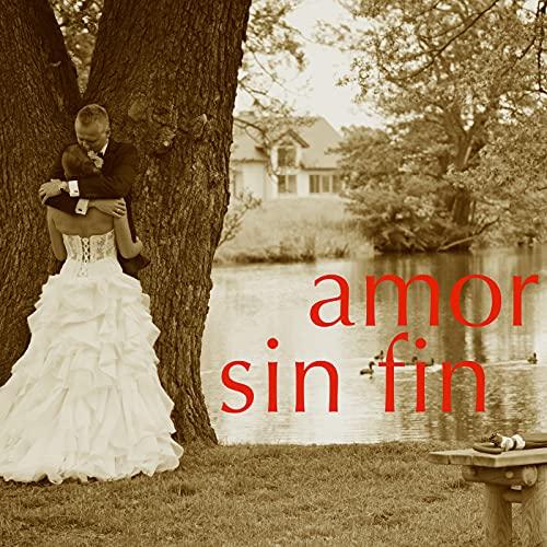 Amor sin Fin: Música Instrumental Romantica por Celebrar la Boda en Luna...