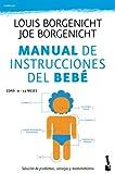 Manual de instrucciones del bebé: Solución de problemas, consejos y...