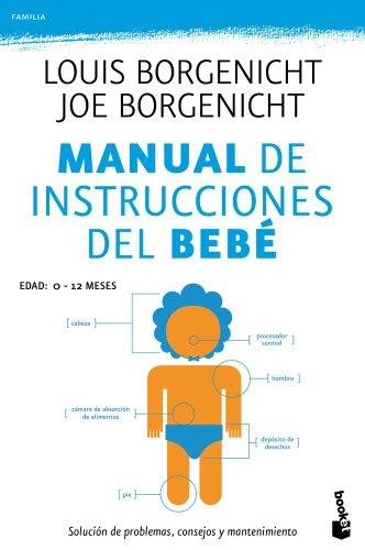 Manual de instrucciones del bebé: Solución de problemas, consejos y mantenimiento (Familia)