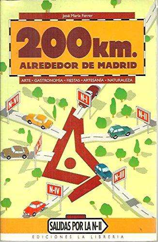 200 km. alrededor de Madrid : salidas por la n-II