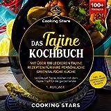 Das Tajine Kochbuch - Mit über 100 leckeren Tajine Rezepten für Ihre persönliche orientalische Küche: Le Creuset Tajine. Kochen mit dem Tajine Topf für die ganze Familie