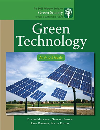 Green Technology: An A-to-Z Guide (The SAGE Reference Series on Green Society: Toward a Sustainable