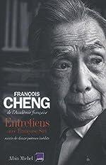 Entretiens - Avec Françoise Siri suivis de douze poèmes inédits de François Cheng