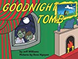 Goodnight Tomb: Bedtime is undead-time in this irreverent (but warm-hearted) go-to-sleep story. Expect your zombie-loving kids to giggle, say eww, and ask you to read the story again.