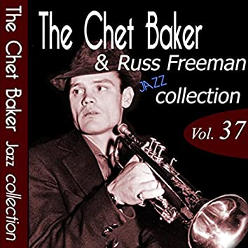 The Chet Baker & Russ Freeman Jazz Collection, Vol. 37 (Remastered)