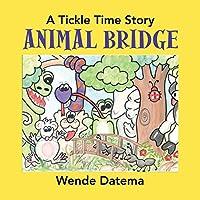 Animal Bridge: A Tickle Time Story