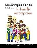 Les 50 règles d'or de la famille recomposée