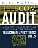 Telecom Audit : A Complete Cost-Reduction Strategy for Your Corporate Telecommunications Bills
