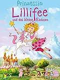 Prinzessin Lilifee und das kleine Einhorn