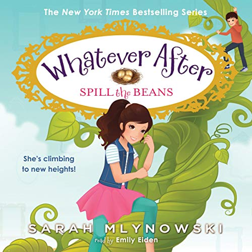 Spill the Beans: Whatever After, Book 13