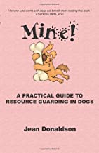 Mine! A Practical Guide to Resource Guarding in Dogs