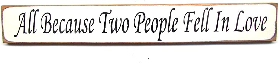 All Because Two People Fell in Love / Wooden Wedding Sign, Rustic Wedding