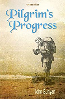 Pilgrim's Progress (Illustrated): Updated, Modern English. More than 100 Illustrations. (Bunyan Updated Classics Book 1) by [John Bunyan, Donna Sundblad]
