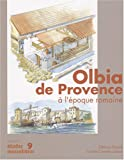 Olbia de Provence (Hyères, Var) à l'époque romaine - Ier siècle av. J.C - VIIe siècle ap. J.C.
