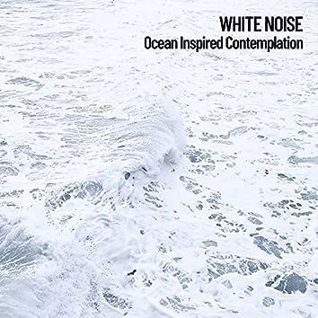 White Noise: Ocean Inspired Contemplation