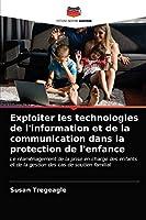 Exploiter les technologies de l'information et de la communication dans la protection de l'enfance