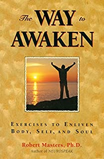 The Way to Awaken: Exercise to Enliven Body, Self, and Soul
