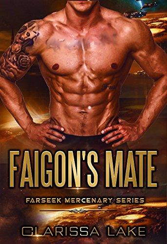 Farseek - Faigon's Mate: SFR Alien Mates (Farseek Mercenary Series Book 1) (English Edition)