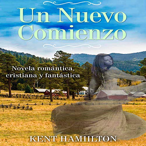 Un Nuevo Comienzo: Una Novela del Viejo Oeste [A New Beginning: A Novel of the Old West] audiobook cover art