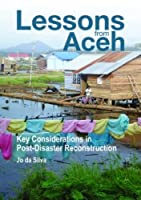 Lessons from Aceh: Key Considerations in Post-Disaster Reconstruction