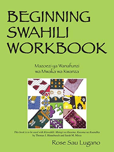 Compare Textbook Prices for Beginning Swahili Workbook: Mazoezi YA Wanafunzi Wa Mwaka Wa Kwanza Illustrated Edition ISBN 9781478700531 by Lugano, Rose Sau