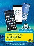 Dein Smartphone mit Android 10: Einfach alles können - die besten Tipps und Tricks: für alle Geräte Samsung, Sony, HTC, LG u. v. m (German Edition)