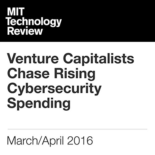 Venture Capitalists Chase Rising Cybersecurity Spending audiobook cover art